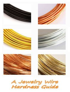 Understanding Jewelry Wire Hardness  - detailed discussion #Wire #Jewelry #Tutorials