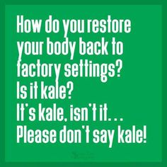 Seriously. I like kale,  but how much do I need to eat?