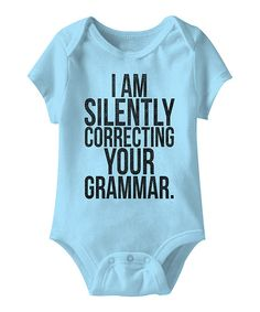 Look at this Aqua 'Silently Correcting Your Grammar' Bodysuit - Infant on #zulily today!