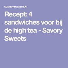 Recept: 4 sandwiches voor bij de high tea - Savory Sweets