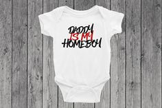 Father's Day Baby Bodysuit | Toddler Tee | Youth Graphic Tee | Baby Onsie | Baby Onesie | Daddy is my Homeboy