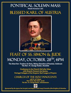 Blessed Karl of Austria - Emperor of Austria - King of Hungary +