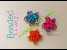 ▶ EASY Rainbow Loom Beaded Flower Charms without Loom - YouTube