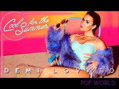 Demi Lovato- Cool For The Summer