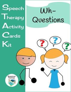 Speech Therapy Activity Cards Kit (STACK): Wh- Questions: Picture Cards 252 Total Cards with answers provided!!!
