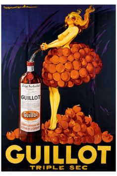 Liqueur Guillot triple sec Vintage Wine, Vintage Labels, Vintage Ads, Vintage Photos, Vintage Food, Vintage Trends, Funny Vintage, Vintage Graphic, Vintage Italian