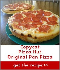 Copycat Recipe for Pizza Hut Pan Pizza