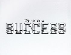"""""""Try to Be a Success"""" by Leandro Senna"""