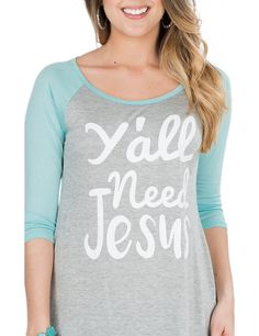 Lovely Souls Ladies Grey with White Y'all Need Jesus Screen Print Design and Teal 3/4 Sleeves Casual Knit Top | Cavender's