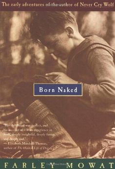 Bestseller Books Online Born Naked: The Early Adventures of the Author of Never Cry Wolf Farley Mowat $6.38  - http://www.ebooknetworking.net/books_detail-B005EP2WKC.html