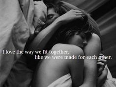 We were made for each other.