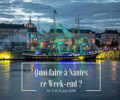 Week-end du 10 11 et 12 juin 2016  Quoi faire à Nantes et alentours ?