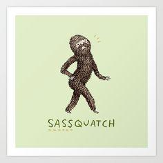 Sassquatch by Sophie Corrigan #squatch #squatchy #bigfoot