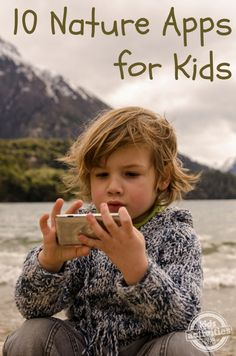 "10 Best Nature Apps for Kids... Not sure what this is, or what the hell a ""nature app"" is... Isn't it a little contradictory? I'm going to look this over later!"