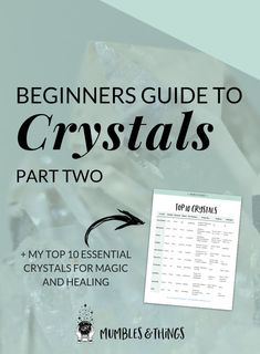 Beginner's Guide to Working with Crystals: Part 2 — Mumbles & Things Blog — Click through to read the whole post and download my top 10 crystals for beginners. How fun! #ontheblognow #crystallovers #crystalhead #crystallover #crystalpower #crystalstones #crystalmeanings