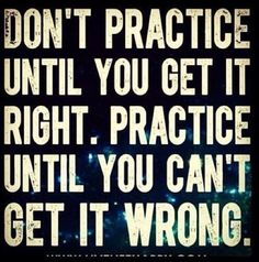Everyone has to do this. If u get it right one time u most likely won't get it right every time. Always practice no matter how good you are