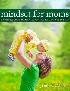 Mindset for Moms - From Mundane to Marvelous Thinking in Just 30 Days // new ebook by Jamie Martin ---> Can't wait to read this one; it's moving to the top of my reading list!