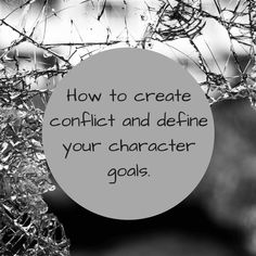 How to create conflict and define your character goals.   Every story needs a