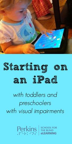 Starting on an iPad with toddlers and preschoolers who are blind or visually impaired