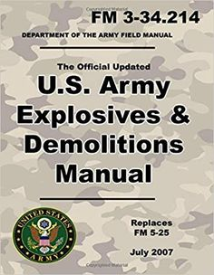 Army Explosives and Demolitions Manual: Official Updated 2007 FM - (Not Obsolete FM Edition ) - x 11 inch size - 395 Pages - (Prepper Survival Army) Survival Gear List, Survival Books, Survival Prepping, Survival Skills, Emergency Preparedness Kit, Water Survival, Combat Training, Military Training, Military Engineering