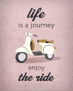 """""""Life is a journey."""" 