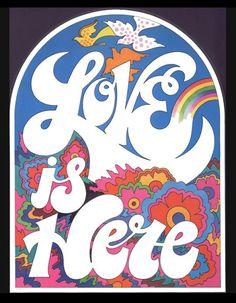 "design-is-fine: ""John Alcorn, poster illustration ""Love is Here"", © Stephen Alcorn. Read more: Steven Heller. Arte Hippy, 60s Art, Graffiti, Hippie Art, Modern Hippie, Miguel Angel, Arte Pop, Psychedelic Art, Psychedelic Typography"