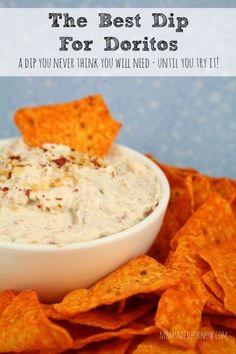 The Best Dip For Doritos 8oz cream cheese 8oz sour cream 1 4oz can chopped green chilis 1/3 cup bacon bits 1/4 tsp garlic powder