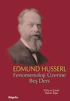 Fenomenoloji Üzerine Beş Ders - Edmund Husserl