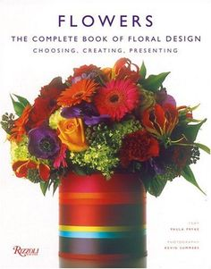 Flowers: The Complete Book of Floral Design by Paula Pryke, http://www.amazon.com/dp/0847826430/ref=cm_sw_r_pi_dp_A8DPpb0J2ZP90