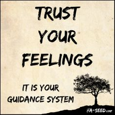 Trust your feelings.