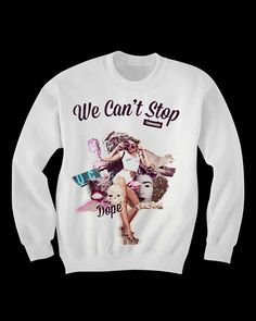 Miley Cyrus We Can't Stop Sweatshirt by WastedKiss on Etsy, $35.00