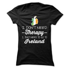 I JUST NEED TO GO TO IRELAND T Shirts, Hoodies. Get it now ==► https://www.sunfrog.com/LifeStyle/I-JUST-NEED-TO-GO-TO-IRELAND-T-SHIRTS-Ladies.html?41382