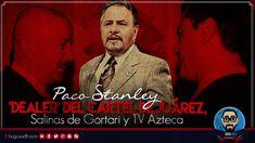 Paco Stanley fue 'DEALER' de Los Salinas, TV Azteca y Cártel de Juárez