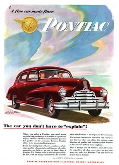 "Pontiac Streamliner 4-Door Sedan Advertising (1947): The car you don't have to ""explain""!"