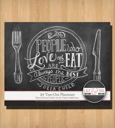 "25 Tear-Out  ""People Who Love to Eat"" Challk Art Placemats 