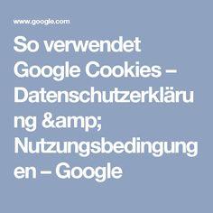 So verwendet Google Cookies – Datenschutzerklärung & Nutzungsbedingungen – Google