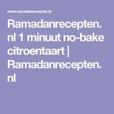Ramadanrecepten.nl 1 minuut no-bake citroentaart | Ramadanrecepten.nl