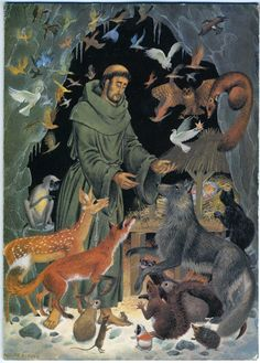 """""""If you have men who will exclude any of God's creatures from  the shelter of compassion and pity, you will have men  who will deal likewise with their fellow men.""""    St Francis of Assisi depicted by Pauline Baynes"""