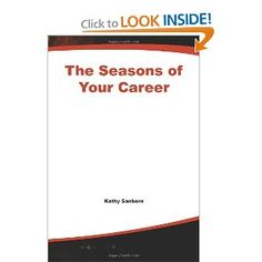 Recommended by Career Expert Jim Fergle:  The Seasons of Your Career : How to Master the Cycles of Career Change