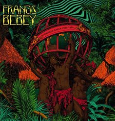 """Love this Francis Bebey album cover for his """"Psychedelic Sanza"""" by Belgian illustrator Elzo Durt."""