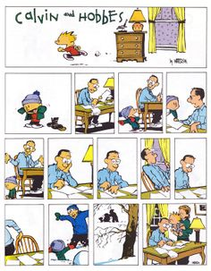 Calvin and Hobbes - it was important to show this at times since Calvin was such trouble - parenting