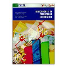 Indicadores de estructura económica - Autor - DistriBooks Editores – Delta Publicaciones – Ediberun www.librosyeditores.com Editores y distribuidores.