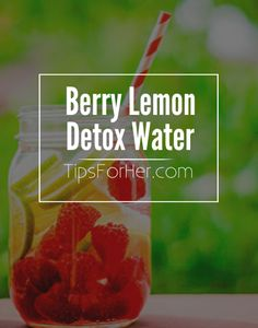 Berry Lemon Detox Water for flushing out toxins and boosting your metabolism. Feel healthier, helps you lose weight and is really easy to make.