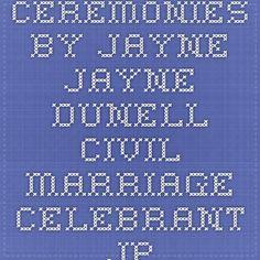 Ceremonies by Jayne - Jayne Dunell Civil Marriage Celebrant JP