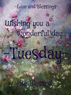 Wishing you a wonderful Tuesday! ♥
