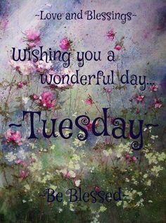 Wishing you a wonderful Tuesday! ♥