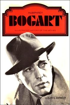 Humphrey Bogart (Illustrated History of the Movies) av Alan G. Humphrey Bogart, Barbour, History, Film, Reading, Illustration, Books, Movies, Movie Posters