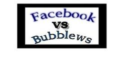 tell me guys which one is better :Facebook or Bubblews :)
