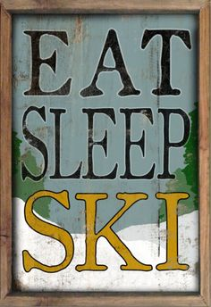Eat Sleep Ski wooden sign framed out in reclaimed wood