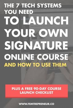 The 7 Tech Systems You Need To Launch Your Own Signature Online Course (And How To Use Them) | Mariah Coz